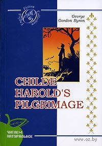 Childe Harold`s Pilgrimage. Джордж Байрон