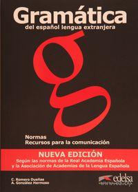 Gramatica del espanol, lengua extranjera. Normas y Recursos para la Comunicacion