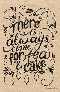 Блокнот. Время для чая и пирога