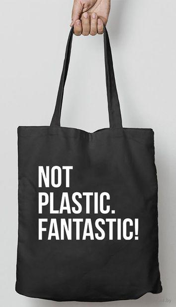 """Сумка-шоппер """"Not Plastic. Fantastic!"""" — фото, картинка"""