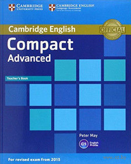 Compact Advanced. C1. Teacher`s Book. Питер Мей