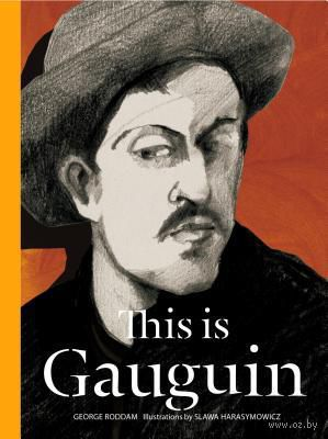 This is Gauguin. George Roddam