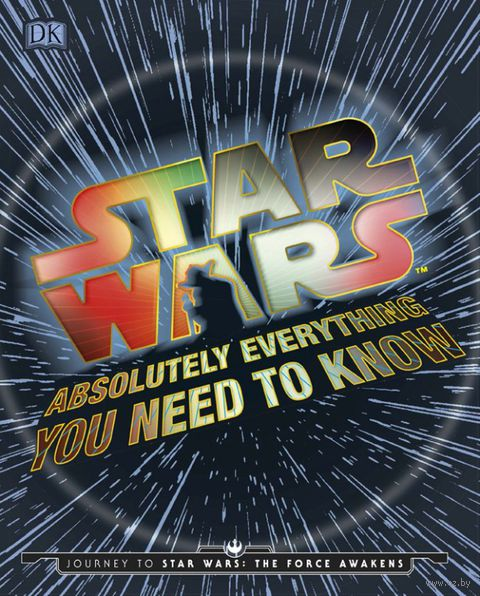 Star Wars Absolutely Everything You Need To Know — фото, картинка