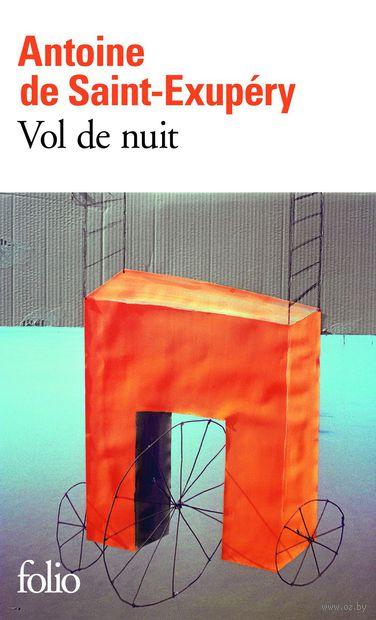 Vol de Nuit. Антуан  де Сент-Экзюпери