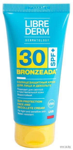 """Крем солнцезащитный для лица и декольте """"Bronzeada"""" SPF 30 (50 мл) — фото, картинка"""