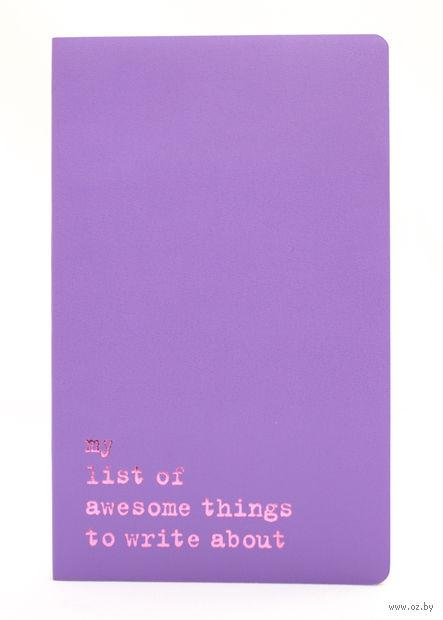 "Записная книжка в линейку ""Volant. My List of Awesome Things"" (А5; светло-пурпурная) — фото, картинка"