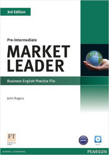 Market Leader. Pre-Intermediate. Business English Practice File (+ CD). Джон Роджерс