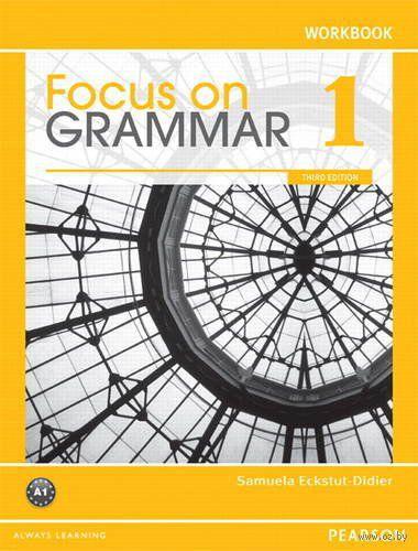 Focus on Grammar 1. A1. Workbook. Самуэла Экстут-Дидье