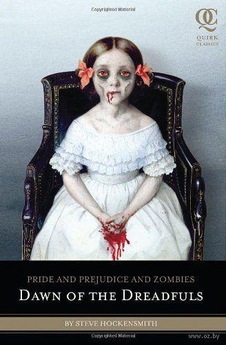 Pride and Prejudice and Zombies. Dawn of the Dreadfuls. Стив Хоккенсмит