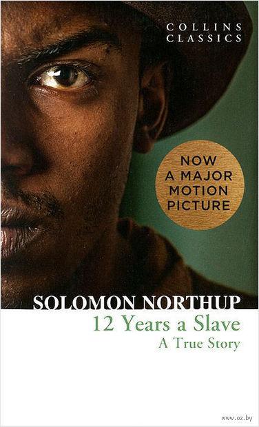 Twelve Years a Slave. A True Story — фото, картинка