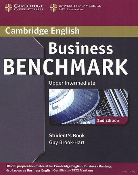 Business Benchmark. Upper Intermediate. Student`s Book. Гай Брук-Харт