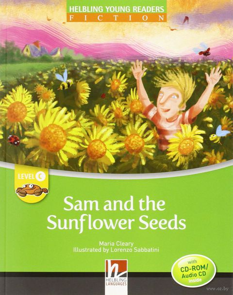 Sam and the Sunflower Seeds. Level C (+ CD). Мария Клири