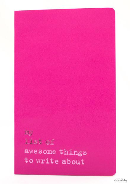 "Записная книжка Молескин ""Volant. My List of Awesome Things"" нелинованная (большая; мягкая темно-розовая обложка)"