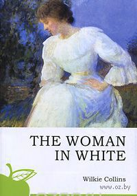Тhe Woman in White. Уилки Коллинз