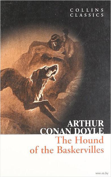 The Hound of the Baskervilles. Сэр Артур  Конан Дойл