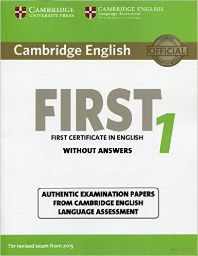 Cambridge English. First 1. Student`s Book without Answers