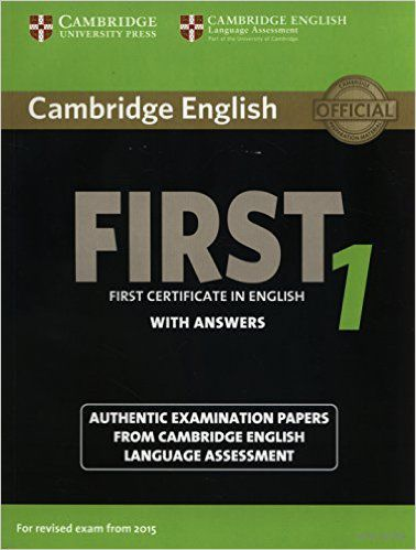 Cambridge English. First 1. Student`s Book with Answers