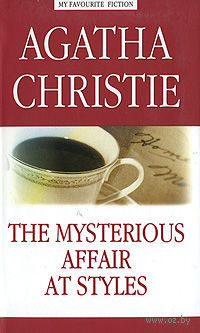 The Mysterious Affair at Styles. Агата Кристи