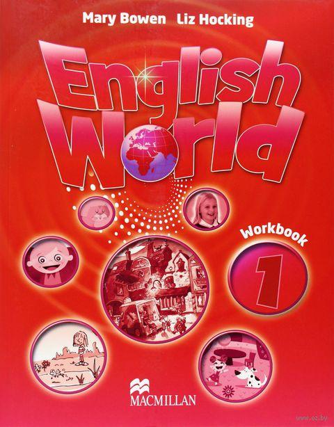 English World 1. Workbook. Mary Bowen, Liz Hocking