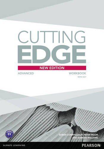 Cutting Edge Advanced. Workbook with Key. Дамиан Уильямс, Сара Каннингем, Питер Мур