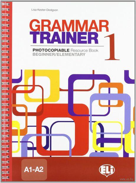 Grammar Trainer. Book 1 (A1-A2) — фото, картинка