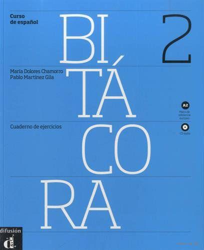 Bitacora 2. Cuaderno de ejercicios (+ CD). Мария Долорес Чаморро
