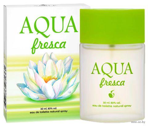 "Туалетная вода для женщин ""Aqua Fresca"" (30 мл) — фото, картинка"